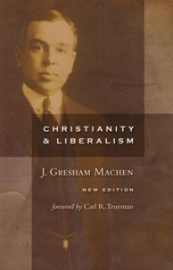Machen's Christianity and Liberalism