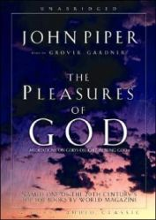 The Pleasures of God Meditations on God's Delight in Being God